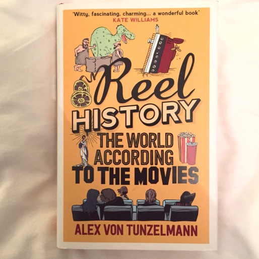 Cover of Reel History by Alex von Tunzelmann