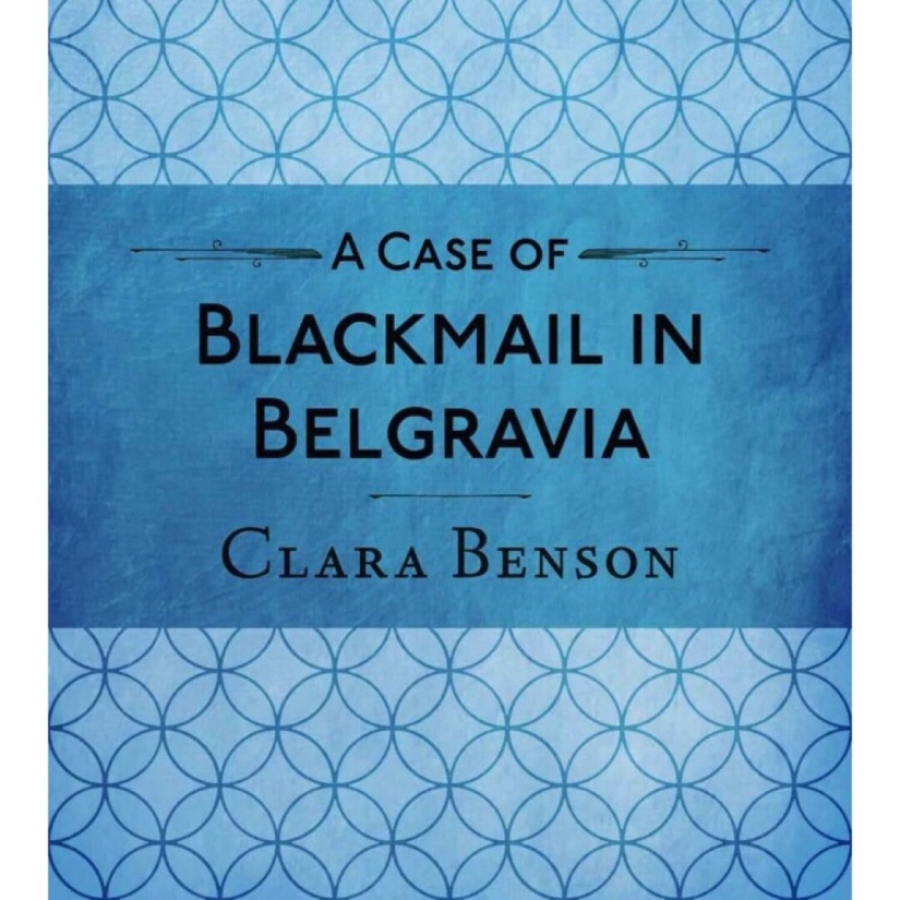 Part of the cover of A Case of Blackmail in Belgravia